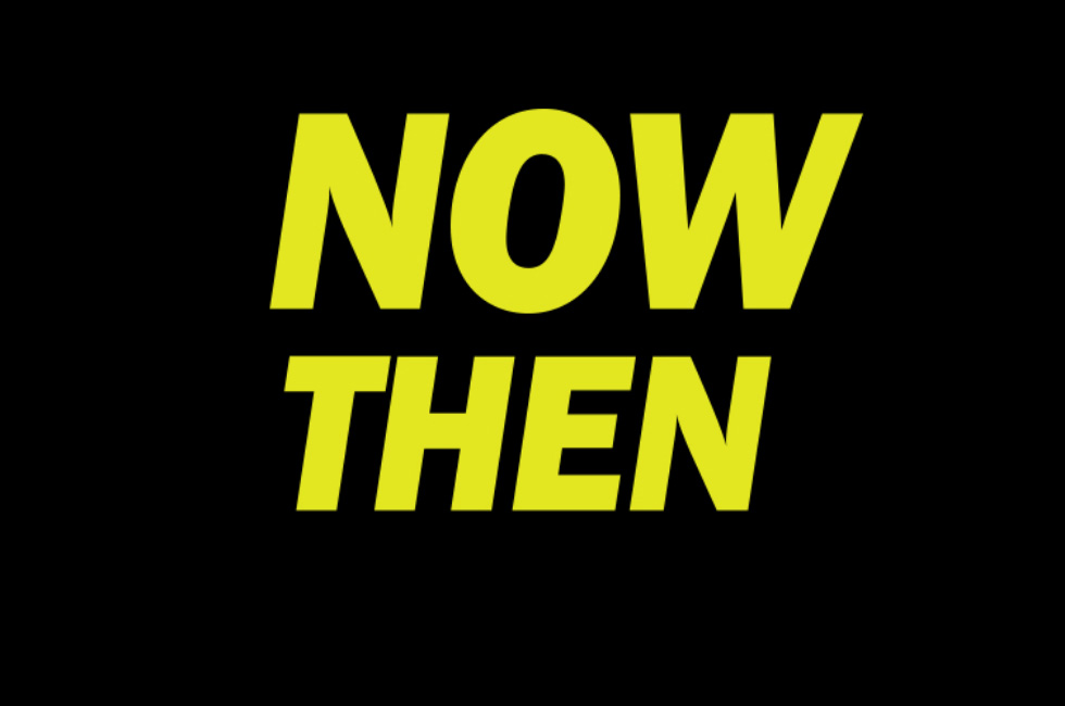NOW THEN