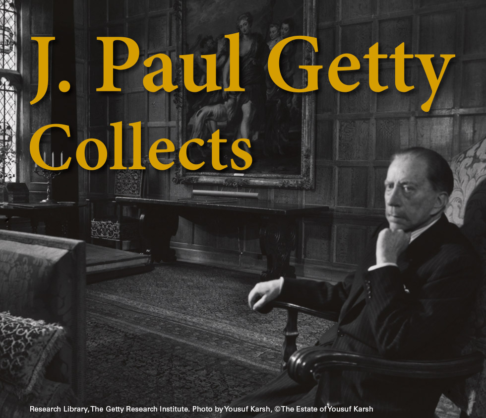 J. Paul Getty Collects